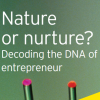 Decoding the DNA of entrepreneur