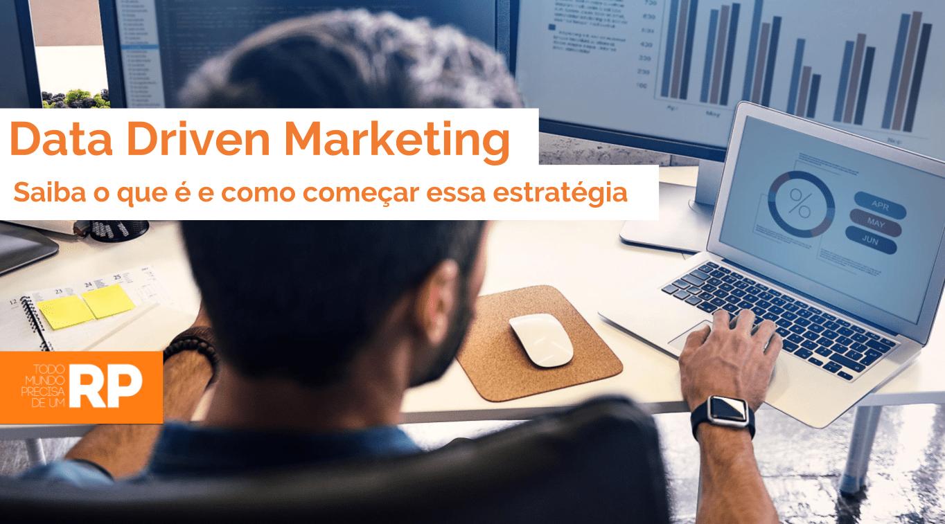 Afinal, o que é data driven marketing? Entender mais sobre este assunto pode ajudar e muito na elaboração de um planejamento de comunicação efetivo.
