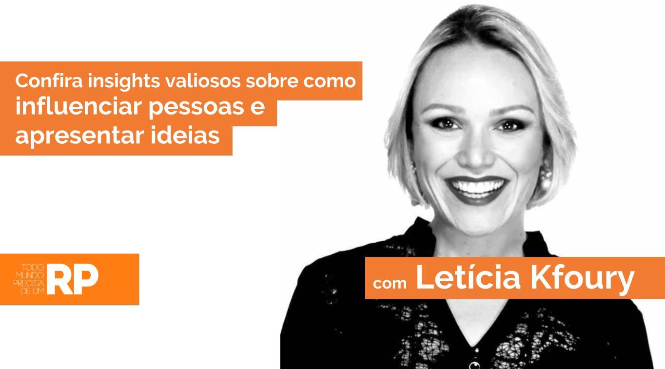 leticia kfoury fala sabe influenciar pessoas e apresentar ideias